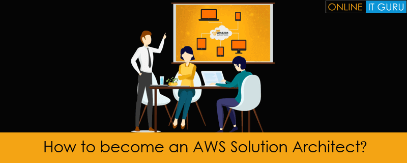 How to become an AWS Solution Architect?